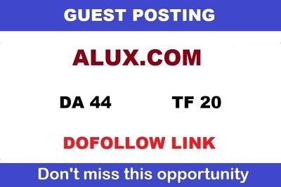 Publish Guest post on Alux DA-44 site (Dofollow Link)