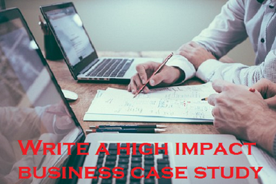 Write a high impact business case study