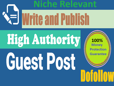 Guest Post On High Authority Niche Relevant Site DA 80+