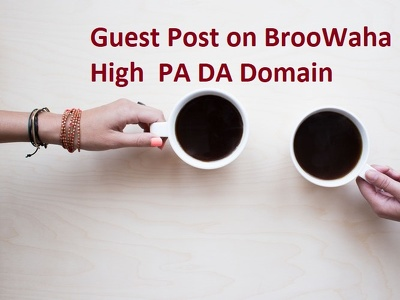 Publish Guest Post on Broowaha a high PA DA Domain