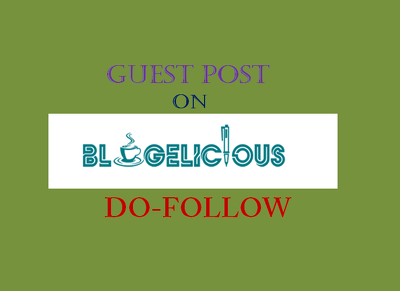 Publish Dofollow guest post on Blogelicious