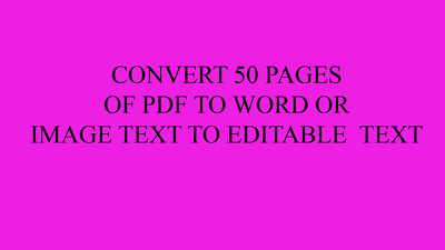 Convert 50 pages of pdf to word or image text to editable text