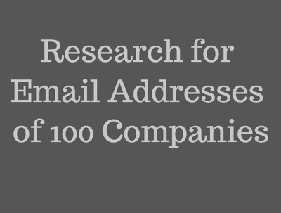 Research for Email addresses of 100 companies.