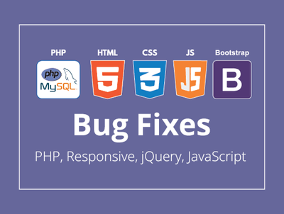 Fix PHP, Responsive, jQuery, JavaScript bugs, issues and errors