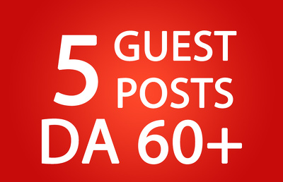 Write & Publish 5 Guest Posts Do follow DA 60+