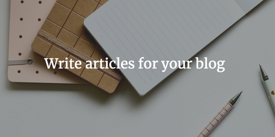 Write articles for your blog