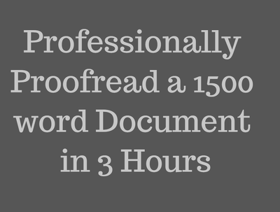 Professionally Proofread a 1500 words document in 3 hours