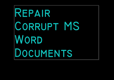 Repair Corrupt MS Word Documents