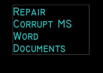 Repair Corrupt MS Word Documents