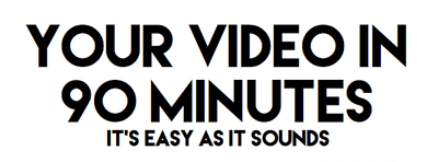 Shoot the video of your business in 90 minutes