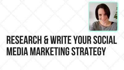 Research and write your bespoke social media marketing strategy