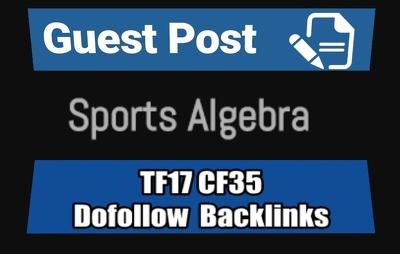 Publish guest post on Sportsalgebra.com TF17 CF35 with DOFOLLOW