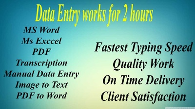 Do all types of data entry for 1 hour