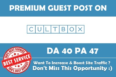 Write & Publish Premium Guest Post on Cultbox. co. uk