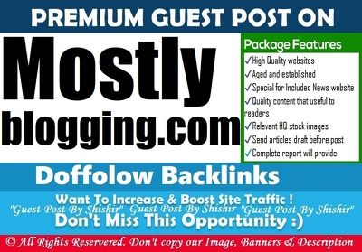 Write & Publish Guest Post On Mostlyblogging.com, Dofollow link