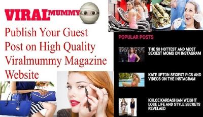 Publish Your Guest Post On Viralmummy (Viral Magazine Website)