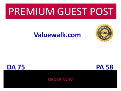 Publish guest post in valuewalk - valuewalk.com DA 75