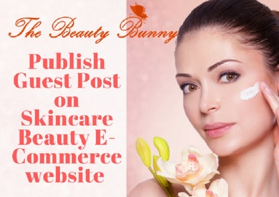 Publish Your Guest Post On Beauty Skincare E commerce Website