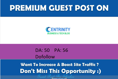 Publish Guest Post On Centrinity.com - DA 50