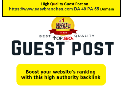 High Quality Guest Post on www.EasyBranches.com DA 49 PA 55