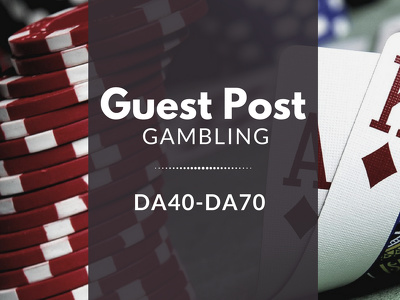 DA40-70 Guest Posts For Gambling Websites | USA & UK | Outreach