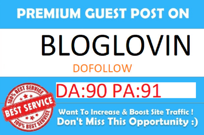 Write & Publish a Dofollow Guest Post On bloglovin.com DA90