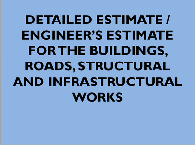 Make Engineer's Estimate / Detailed Estimate for Civil Works