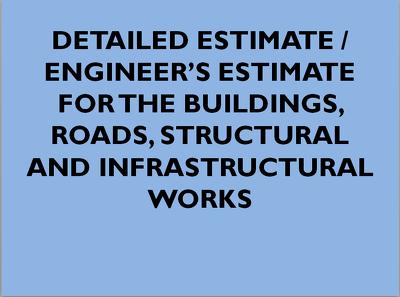 make Engineer's Estimate / Detailed Estimate for Civil Works