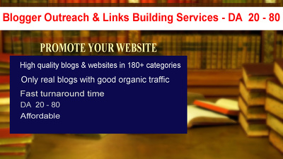 Blogger Outreach & Links Building Services - DA  20 - 80