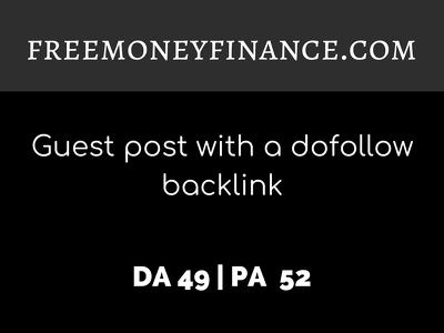 publish a guest post on FREEMONEYFINANCE.COM| DA49 | Dofollow