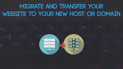 Migrate and Transfer Your Website To New Host or Domain