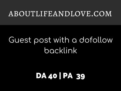 Publish a guest post on ABOUTLIFEANDLOVE.COM| DA40| Dofollow