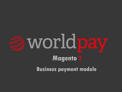 Worldpay business gateway for magento2.x.x