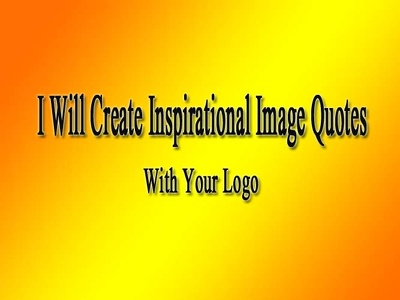 Will Create 100 Inspirational Image Quotes With Your Logo(Basic)
