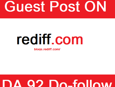 Guest Post on Blogs.rediff.com - DA 92 with Dofollow Backlink