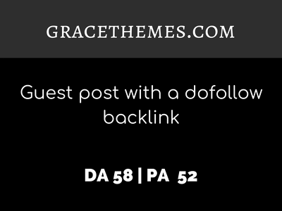 publish a guest post on GRACETHEMES.COM| DA58 | Dofollow