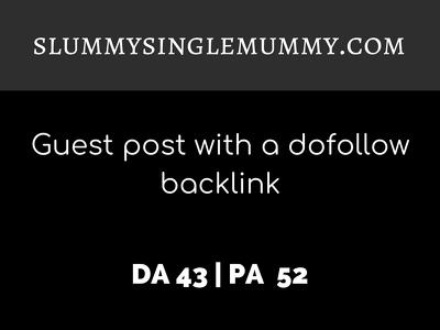 publish a guest post on SLUMMYSINGLEMUMMY.COM| DA43 | Dofollow