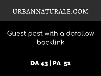 Publish a guest post on URBANNATURALE.COM  DA43   Dofollow