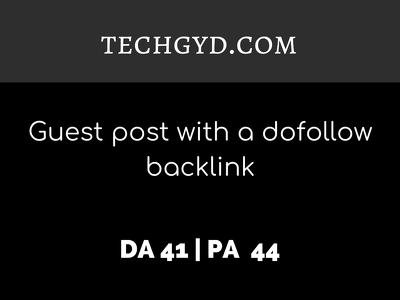 Publish a guest post on TECHGYD.COM| DA41| Dofollow