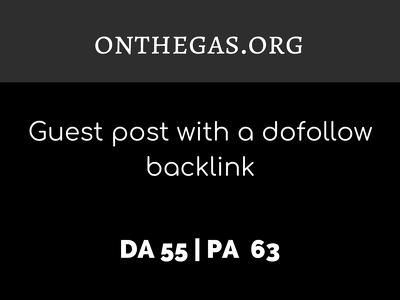 Publish a guest post on ONTHEGAS.ORG| DA55| Dofollow