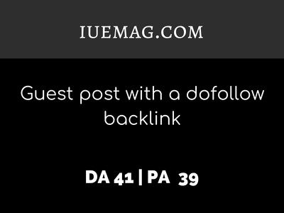 Publish a guest post on IUEMAG.COM| DA41 | Dofollow