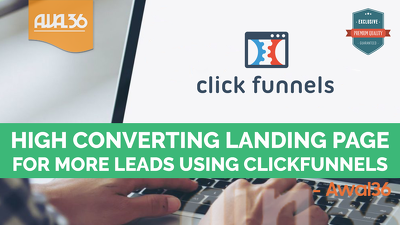 Design High Converting Landing Page using Clickfunnels