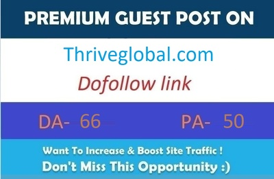 Publish Guest Post On Thriveglobal.com DA-66 with dofollow link