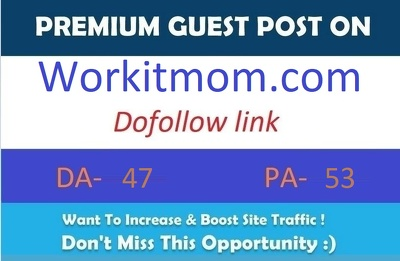 Publish guest post on Workitmom.com with dofollow