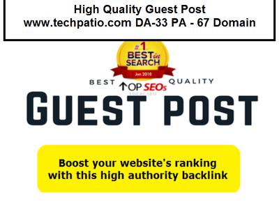 High Quality Guest Postwww.techpatio.comDA-33 PA - 67 Domain