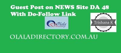 Guest Post - Olaladirectory.com.au DA 48 News Site DoFollow Link