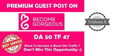 Write & Publish Fashion Guest Post on Becomegorgeous.com - DA 77