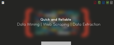 Fast and Reliable Data Mining | Web Scraping | Data Extraction
