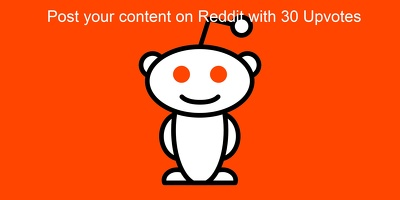 Post your contents on Reddit with 30 Unique Upvotes