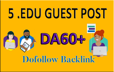 Write and Publish 5 .EDU Guest Posts - DA50+ Do-Follow Links